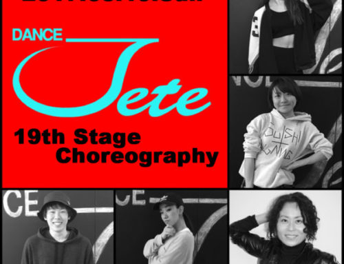 Dance JETE 19th Stage 開催決定!!コレオ紹介!