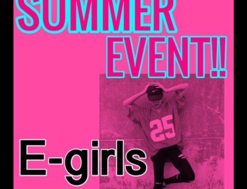夏休みイベント 「e-girls」の新曲を完コピしよう!